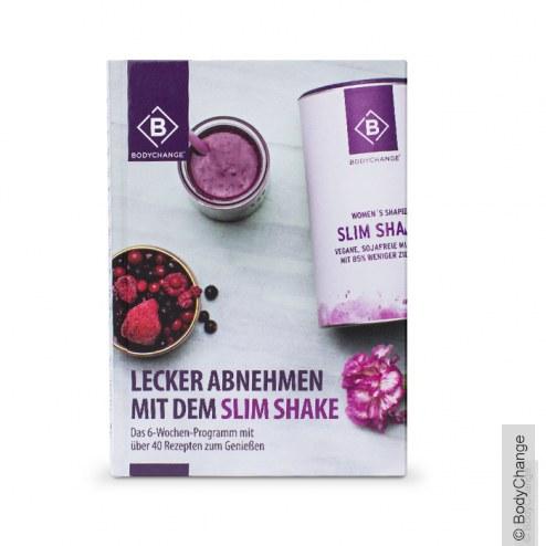 Lecker abnehmen mit dem Slim Shake Buch: 6-Wochen Programm mit Rezepten