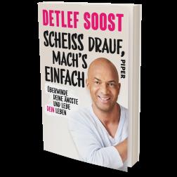 Detlef Soost: Scheiß drauf, mach's einfach!